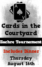 Cards in the Courtyard Euchre Tournament!